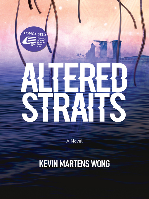 Title details for Altered Straits by Kevin Martens Wong - Wait list
