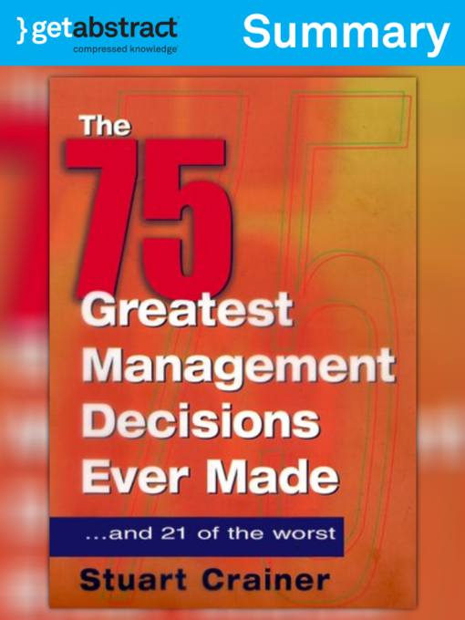 Title details for The 75 Greatest Management Decisions Ever Made (Summary) by Stuart Crainer - Available