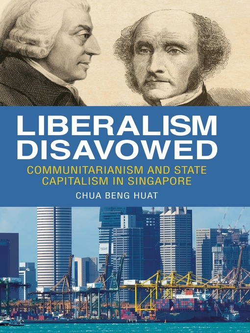 Title details for Liberalism Disavowed by Chua Beng Huat - Available