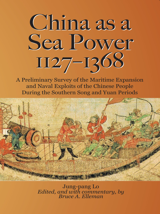 Title details for China as a Sea Power, 1127–1368 by Bruce A. Elleman - Available