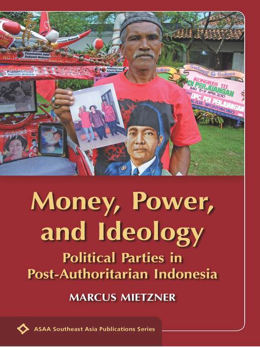Title details for Money, Power, and Ideology by Marcus Mietzner - Available