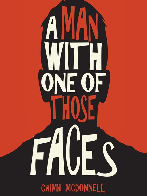 Title details for A Man With One of Those Faces by Caimh McDonnell - Wait list