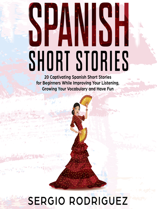 Title details for Spanish Short Stories by Sergio Rodriguez - Available