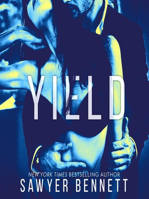 Title details for Yield by Sawyer Bennett - Available