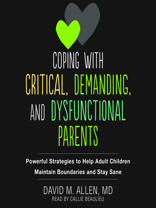 Title details for Coping with Critical, Demanding, and Dysfunctional Parents by David M. Allen - Wait list