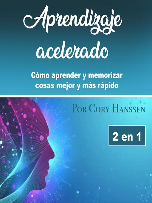 Title details for Aprendizaje acelerado by Cory Hanssen - Available