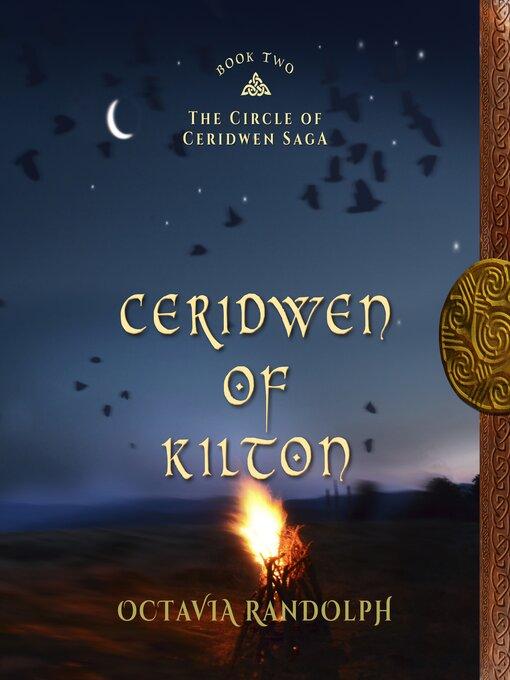 Title details for Ceridwen of Kilton by Octavia Randolph - Available