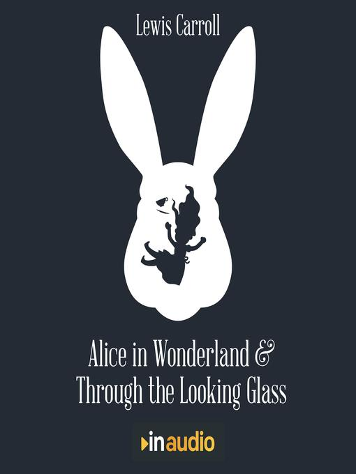 Title details for Alice in Wonderland & Through the Looking Glass by Lewis Carroll - Wait list