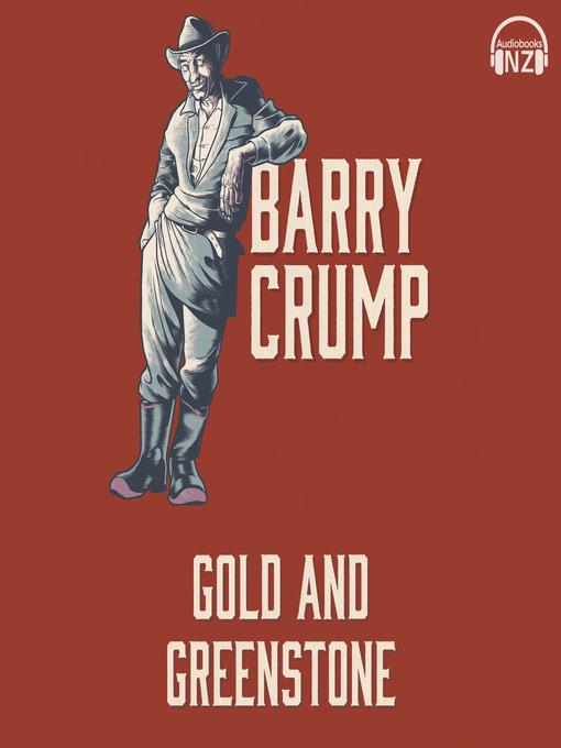 Title details for Gold and Greenstone by Barry Crump - Wait list