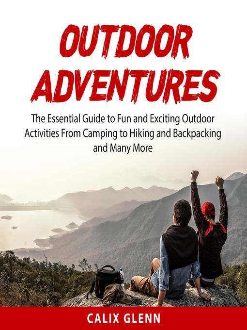Title details for Outdoor Adventures by Calix Glenn - Wait list