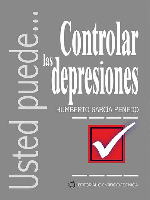 Title details for Controlar las depresiones by Humberto García Penedo - Available