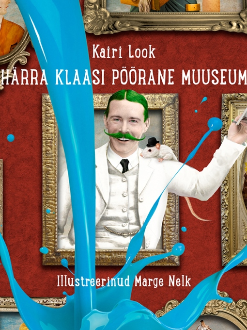 Title details for Härra Klaasi pöörane muuseum by Kairi Look - Available