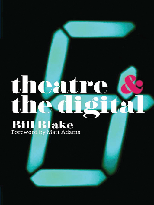 Title details for Theatre and the Digital by Bill Blake - Available