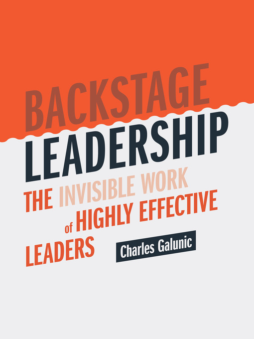 Title details for Backstage Leadership by Charles Galunic - Available