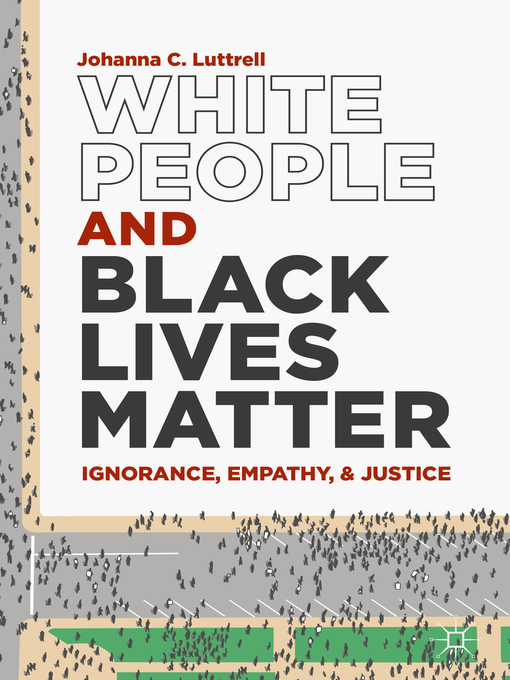 Title details for White People and Black Lives Matter by Johanna C. Luttrell - Available