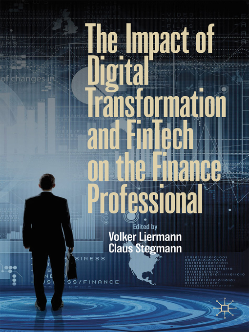 Title details for The Impact of Digital Transformation and FinTech on the Finance Professional by Volker Liermann - Available