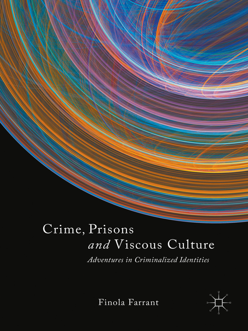 Title details for Crime, Prisons and Viscous Culture by Finola Farrant - Available