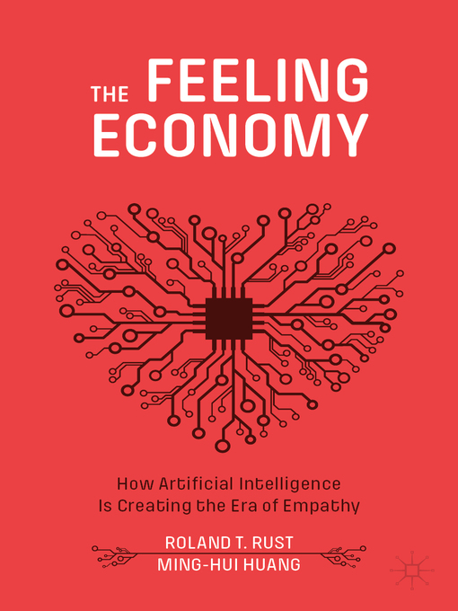 Title details for The Feeling Economy by Roland T. Rust - Available