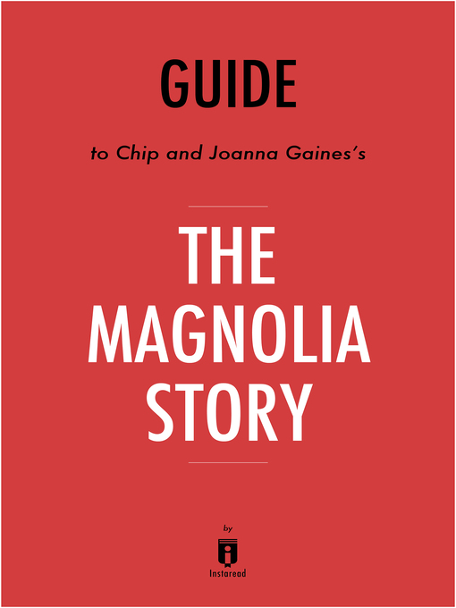 Guide To Chip And Joanna Gainess The Magnolia Story By Instaread