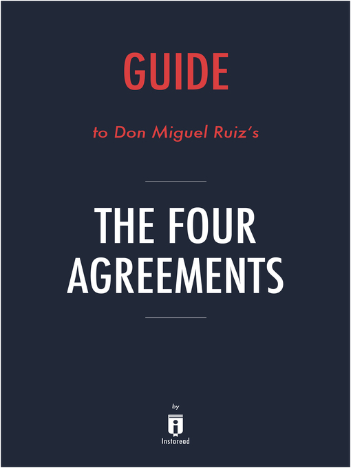 Guide To Don Miguel Ruizs The Four Agreements By Instaread Media