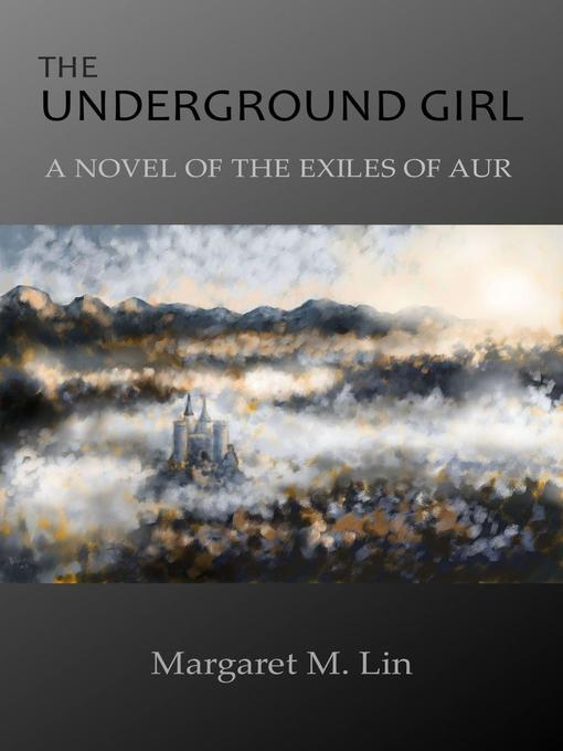 Title details for The Underground Girl by Margaret M. Lin - Available