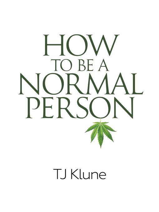 Title details for How to Be a Normal Person by TJ Klune - Available