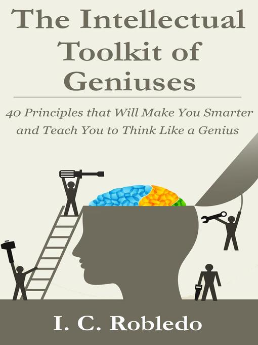 Title details for The Intellectual Toolkit of Geniuses by I. C. Robledo - Wait list