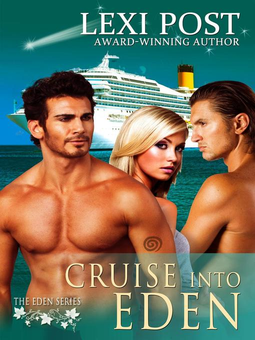 Title details for Cruise into Eden by Lexi Post - Available