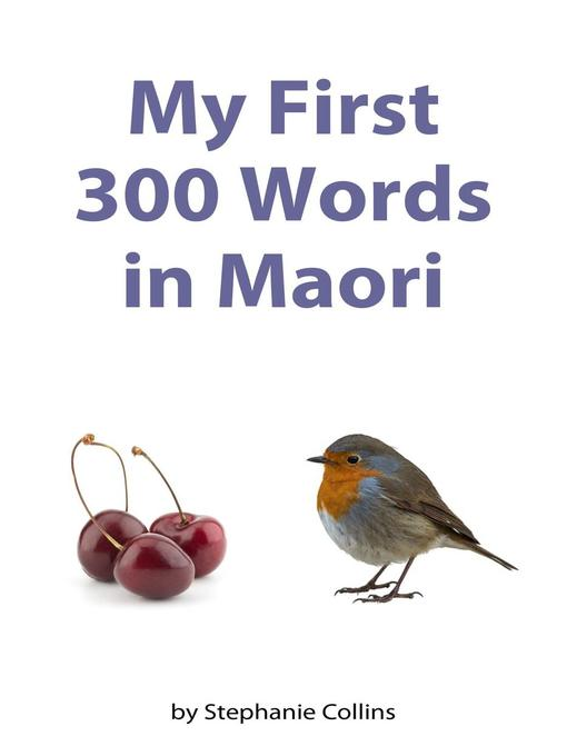 Title details for My First 300 Words in Maori by Stephanie Collins - Wait list