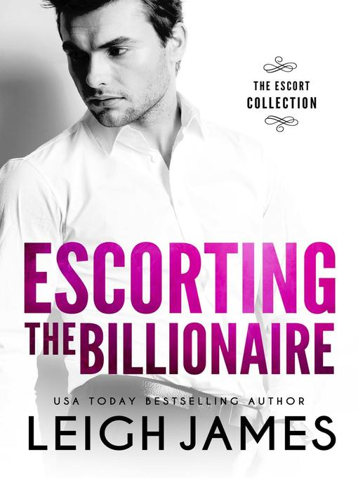 Title details for Escorting the Billionaire by Leigh James - Wait list