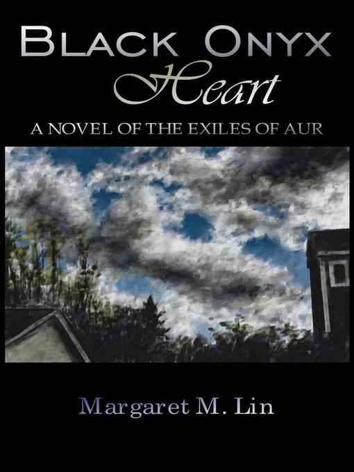 Title details for Black Onyx Heart by Margaret M. Lin - Available