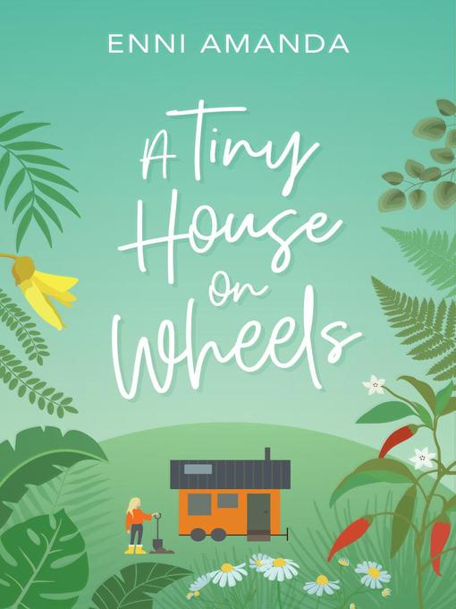 Title details for A Tiny House on Wheels by Enni Amanda - Available