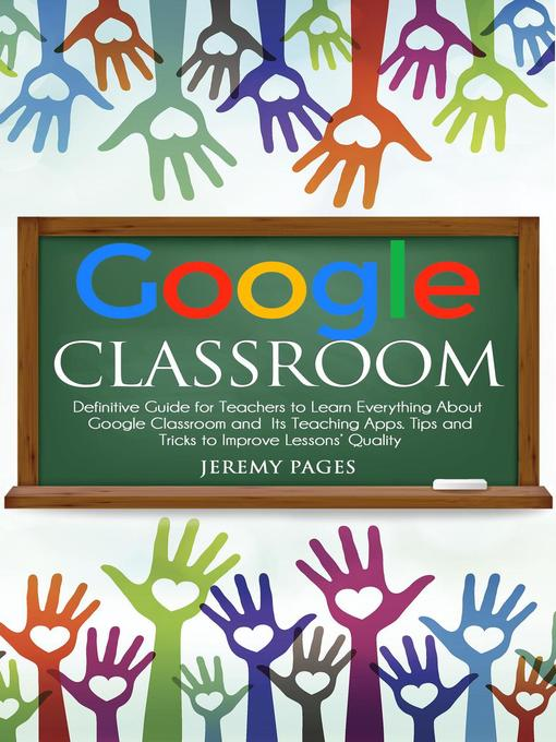 Title details for Google Classroom by Jeremy Pages - Available