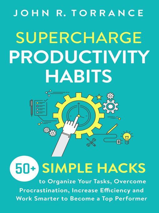 Title details for Supercharge Productivity Habits by John R. Torrance - Wait list
