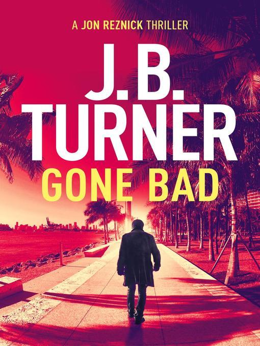 Title details for Gone Bad by JB Turner - Wait list