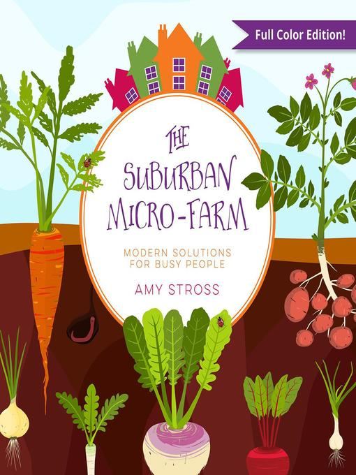 Title details for The Suburban Micro-Farm by Amy Stross - Available