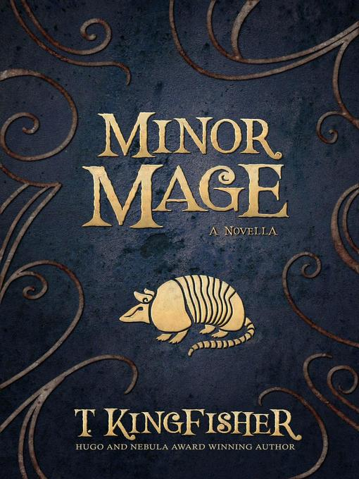 Title details for Minor Mage by T. Kingfisher - Wait list