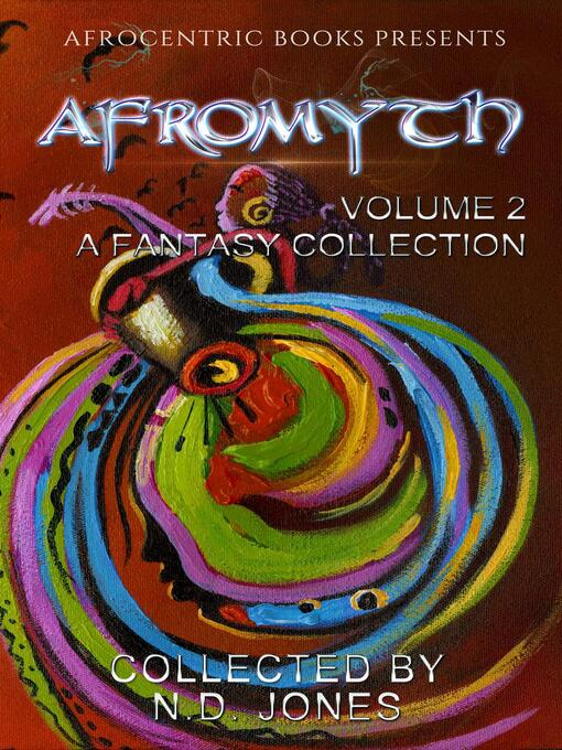 Title details for Afromyth Volume 2 by N.D. Jones - Available