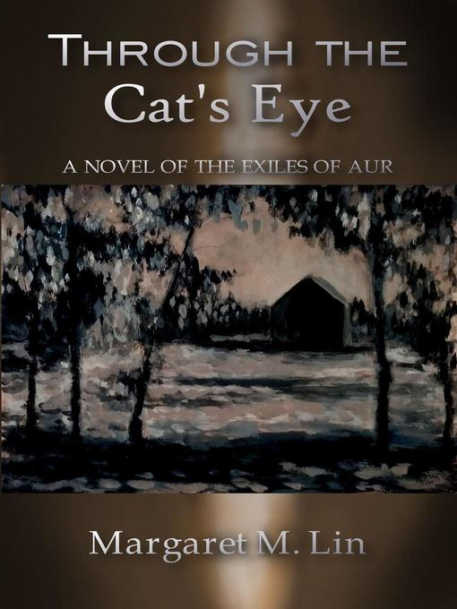 Title details for Through the Cat's Eye by Margaret M. Lin - Wait list