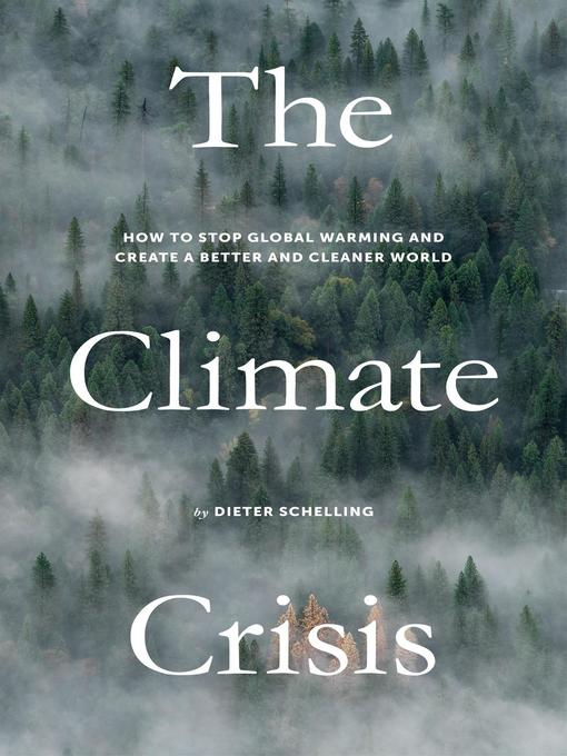 Title details for The Climate Crisis by Dieter Schelling - Available