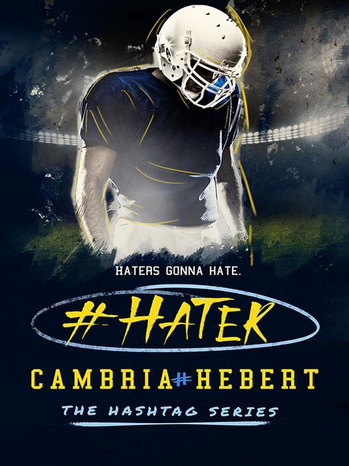 Title details for #Hater by Cambria Hebert - Available