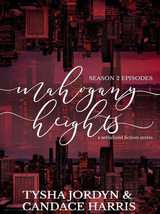 Title details for Season 2: Mahogany Heights, #2 by Tysha Jordyn - Available