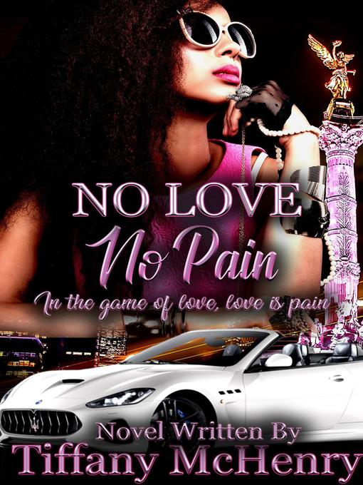 Title details for No Love No Pain by Tiffany McHenry - Available