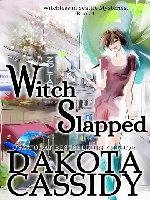 Title details for Witch Slapped by Dakota Cassidy - Available