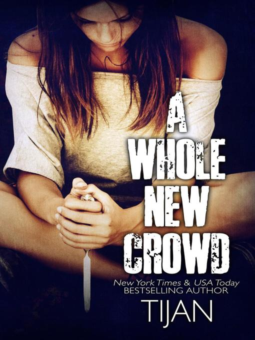 Title details for A Whole New Crowd by Tijan - Available