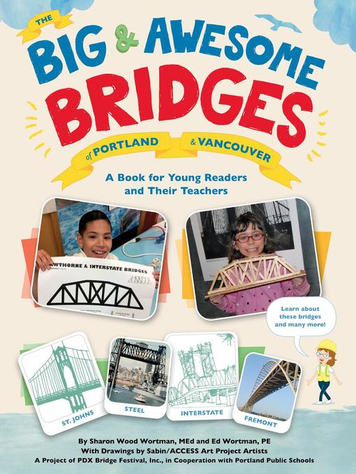 Title details for The Big & Awesome Bridges of Portland & Vancouver by Sharon Wood Wortman - Available