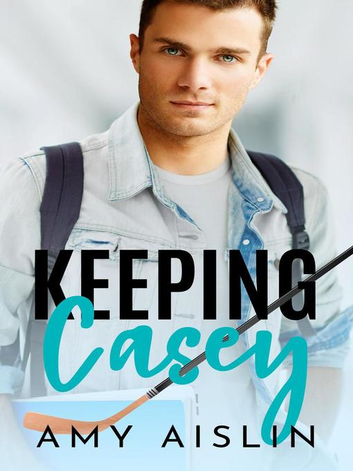 Title details for Keeping Casey by Amy Aislin - Available