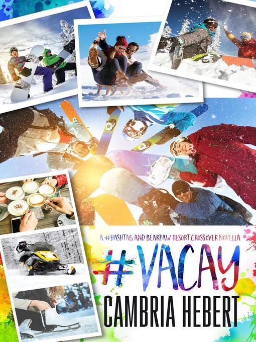 Title details for #Vacay by Cambria Hebert - Available