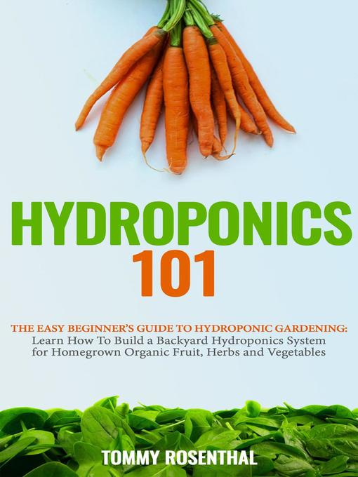 Title details for Hydroponics 101 by Tommy Rosenthal - Available