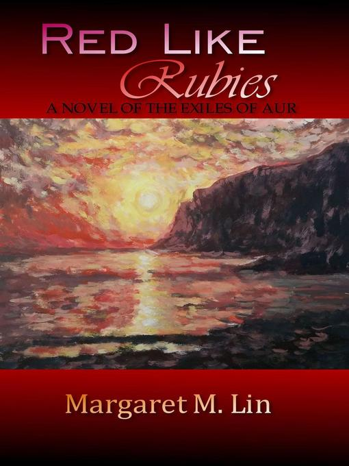 Title details for Red Like Rubies by Margaret M. Lin - Available